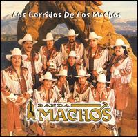 Corridos de los Machos - Banda Machos