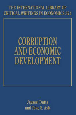 Corruption and Economic Development - Dutta, Jayasri (Editor), and Aidt, Toke S. (Editor)