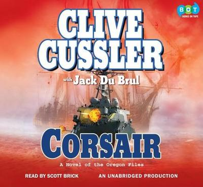 Corsair - Cussler, Clive, and Du Brul, Jack B, and Brick, Scott (Read by)
