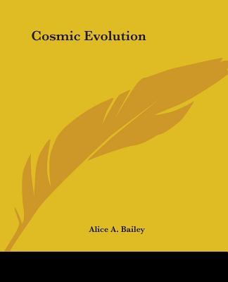 Cosmic Evolution - Bailey, Alice A