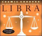 Cosmic Grooves: Libra