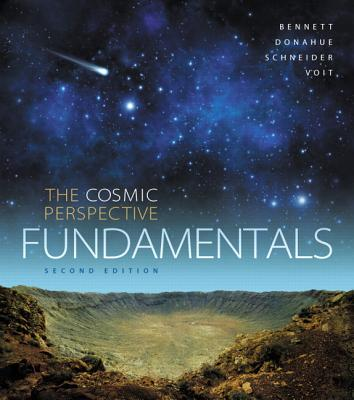 Cosmic Perspective Fundamentals, The, Plus Mastering Astronomy with Pearson Etext -- Access Card Package - Bennett, Jeffrey O, and Donahue, Megan O, and Schneider, Nicholas, Msgr.