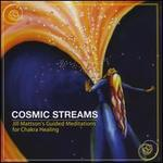 Cosmic Streams (Jill Mattson's Guided Meditation for Chakra Healing)