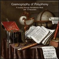 Cosmography of Polyphony: A Journey through Renaissance Music with 12 Recorders - Royal Wind Music