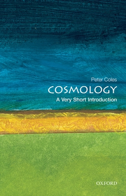 Cosmology: A Very Short Introduction - Coles, Peter