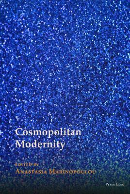 Cosmopolitan Modernity - Marinopoulou, Anastasia (Editor)