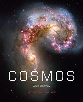 Cosmos: A Journey to the Beginning of Time and Space - Sparrow, Giles, and Sobel, Dava (Foreword by)