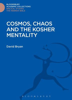 Cosmos, Chaos and the Kosher Mentality - Bryan, David