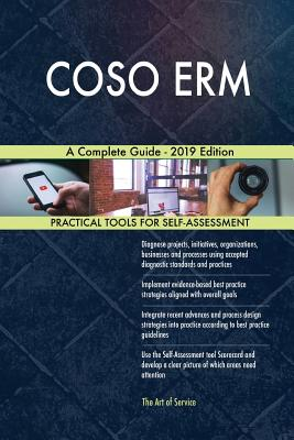 COSO ERM A Complete Guide - 2019 Edition - Blokdyk, Gerardus
