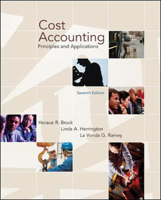 Cost Accounting: Principles and Applications - Brock, Horace R, and Ramey, La Vonda G, and Herrington, Linda A