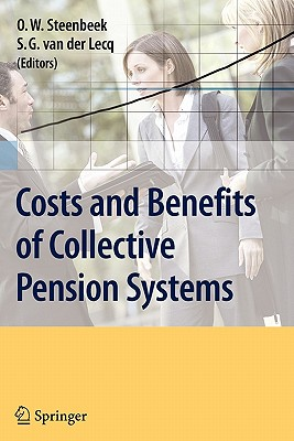 Costs and Benefits of Collective Pension Systems - Steenbeek, Onno W. (Editor), and Lecq, S. G. van der (Editor)