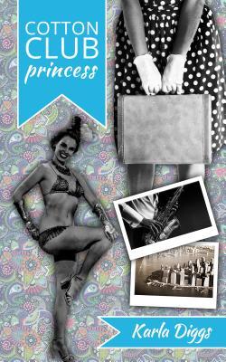 Cotton Club Princess - Diggs, Karla