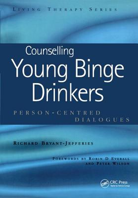 Counselling Young Binge Drinkers: Person-Centred Dialogues - Bryant-Jefferies, Richard