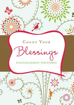 Count Your Blessings: Inspiration from the Beloved Hymn - Compiled by Barbour Staff