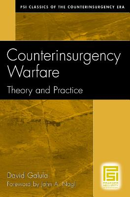 Counterinsurgency Warfare: Theory and Practice - Galula, David