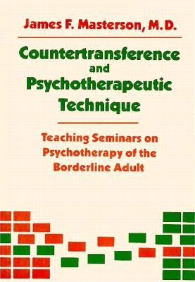 Countertransference and Psychotherapeutic Technique: Teaching Seminars - Masterson M D, James F