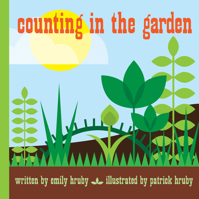 Counting in the Garden - Hruby, Patrick, and Hruby, Emily