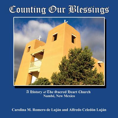 Counting Our Blessings - Lujan, Carolina M Romero De, and Lujan, Alfredo Celedon, and Romero de Lujaan, Carolina M