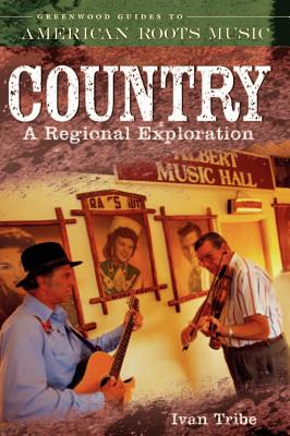 Country: A Regional Exploration - Tribe, Ivan
