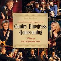 Country Bluegrass Homecoming, Vol. 1 - Bill Gaither & Gloria Gaither & Their Homecoming Friends