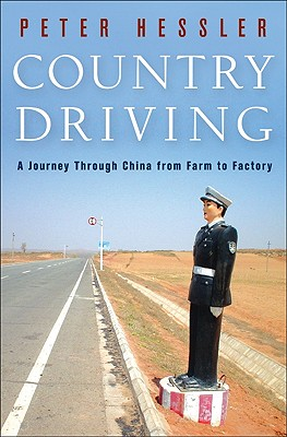 Country Driving: A Journey Through China from Farm to Factory - Hessler, Peter