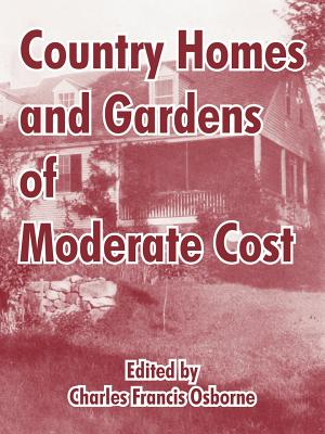 Country Homes and Gardens of Moderate Cost - Osborne, Charles Francis (Editor)