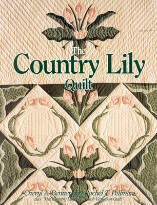 Country Lily Quilt - Benner, Cheryl A, and Pellman, Rachel Thomas