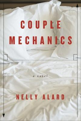 Couple Mechanics - Alard, Nelly, and Hunter, Adriana (Translated by)