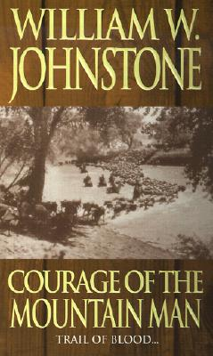 Courage of the Mountain Man - Johnstone, William W