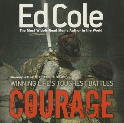 Courage: Winning Life's Toughest Battles - Cole, Edwin Louis, Dr.