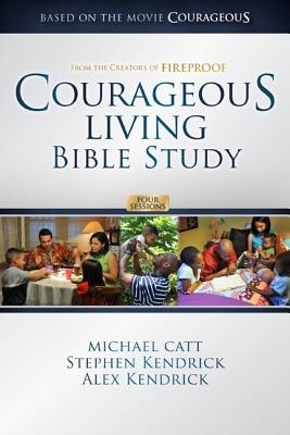 Courageous Living Bible Study - Catt, Michael