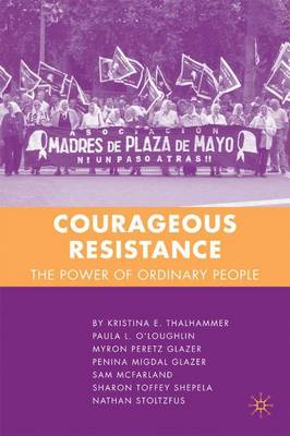 Courageous Resistance: The Power of Ordinary People - Thalhammer, K, and O'Loughlin, P, and McFarland, S