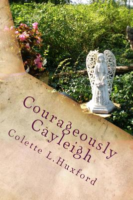 Courageously Cayleigh - Huxford, Colette L