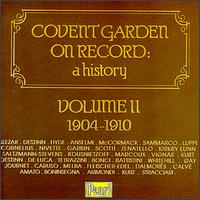 Covent Garden on Record: A History, Vol. 2, 1904-1910 - Alessandro Bonci (vocals); Amélie Talexis (soprano); Antonio Scotti (vocals); Celestina Boninsegna (vocals);...