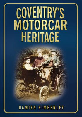 Coventry's Motorcar Heritage - Kimberley, Damien