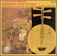 Eleven Centuries of Traditional Music of China - Various Artists