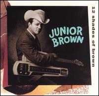 12 Shades of Brown - Junior Brown