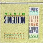 Alvin Singleton: Shadows; Yellow Rose Petal; After Fallen Crumbs