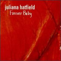 Forever Baby - Juliana Hatfield