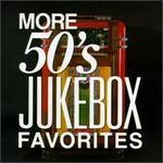 More 50's Jukebox Favorites