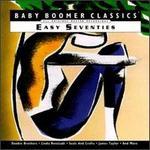 Baby Boomer Classics: Easy Seventies