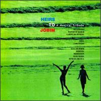 Heirs to Jobim: A Musical Tribute - Various Artists