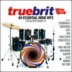 Truebrit: 40 Essential Indie Hits