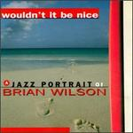 Wouldn't It Be Nice: A Jazz Portrait of Brian Wilson