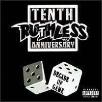 Ruthless Records Tenth Anniversary: Decade of Game - Various Artists