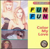 Color My Love: The Best of Fun Fun - Fun Fun