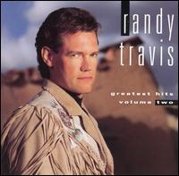 Greatest Hits, Vol. 2 - Randy Travis