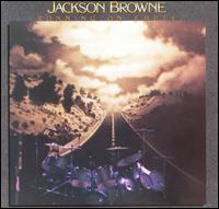 Running on Empty - Jackson Browne