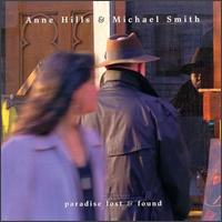 Paradise Lost & Found - Anne Hills & Michael Smith