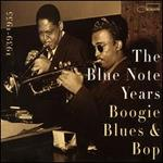 The Blue Note Years: Boogie, Blues & Bop